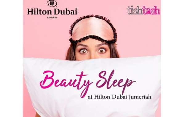 Hilton Dubai Jumeirah Launch a 'Beauty Sleep'